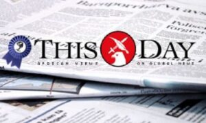 Court Dismisses N5bn Libel Suit Against This day Newspaper